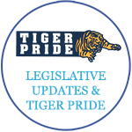 Legislative Updates and TIGER Pride